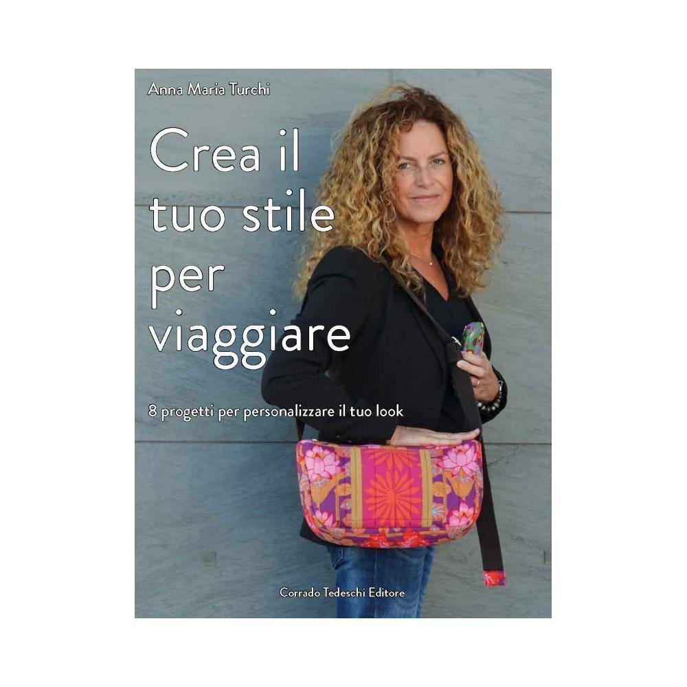 Crea il tuo stile per viaggiare di Anna Maria Turchi
