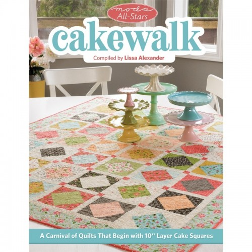 "Cakewalk - A carnival of quilts that begin with 10"" layer cake squares"