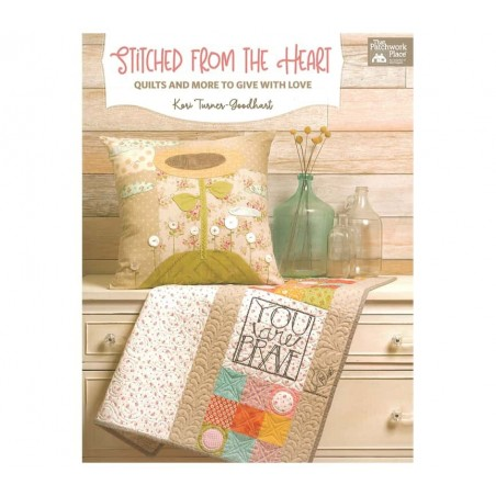 Stitched from the Heart - Quilts and More to Give with Love