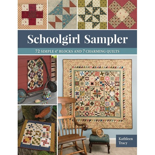 "Schoolgirl Sampler - 72 Simple 4"" Blocks and 7 Charming Quilts"