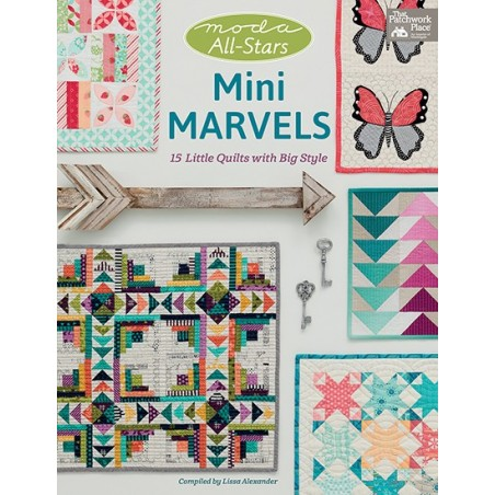 Mini Marvels - Moda All Stars - 15 little quilts with big style
