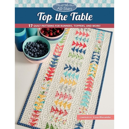 Top the Table - Moda all stars - 17 quilt patterns for runners, toppers and more!