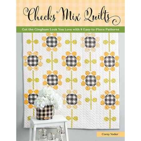 Checks mix quilts - Get the gingham looh you love with 8 easy-to-piece patterns